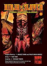 Ninja Slayer, Vol. 6: Three Dirty Ninja-Bond