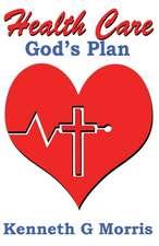 Health Care; God's Plan