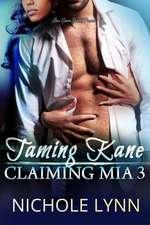 Taming Kane, Claiming MIA 3: A Bwwm Romance