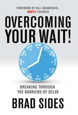 Overcoming Your Wait!