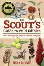 The Scout's Guide to Wild Edibles:  Learn How to Find, Identify & Eat 40 Wild Foods