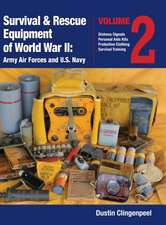 Survival & Rescue Equipment of World War II-Army Air Forces and U.S. Navy Vol.2