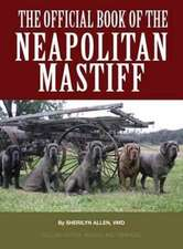 The Official Book of the Neapolitan Mastiff