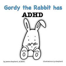 Gordy the Rabbit has ADHD
