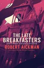 LATE BREAKFASTERS & OTHER STRA