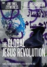 Global Jesus Revolution:  Israel, Islam and the Gospel at the End of the Age