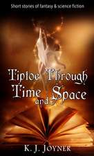 Tiptoe Through Time and Space