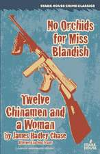 No Orchids for Miss Blandish / Twelve Chinamen and a Woman