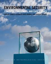 Environmental Security: Concepts, Challenges, and Case Studies