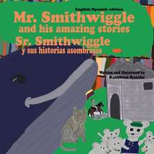 Mr. Smithwiggle and his amazing stories - English/Spanish edition