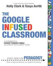 The Google Infused Classroom
