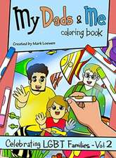 My Dads & Me Coloring Book