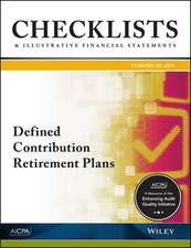 Checklists and Illustrative Financial Statements 2017: Defined Contribution Retirement Plans