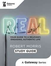 Real Study Guide: Your Guide to a Relevant, Engaging, Authentic Life