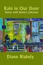 Rain in Our Door: Duets with Robert Johnson