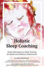 Holistic Sleep Coaching - Gentle Alternatives to Sleep Training