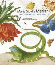 Maria Sibylla Merian – Artist, Scientist, Adventurer