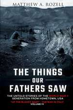 The Things Our Fathers Saw Vol. IV