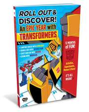 Roll Out and Discover!: An Epic Year with Transformers