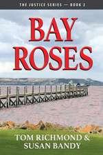 Bay Roses
