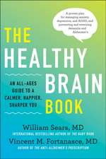 The Healthy Brain Book: An All-Ages Guide to a Calmer, Happier, Sharper You: A Proven Plan for Managing Anxiety, Depression, and Adhd, and Pre