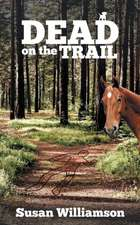 Dead on the Trail