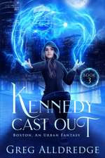 Kennedy Cast Out