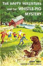The Happy Hollisters and the Whistle-Pig Mystery