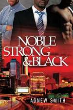 Noble, Strong, & Black