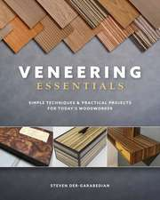 Veneering Essentials: Simple Techniques and Practical Projects for Today's Woodworker