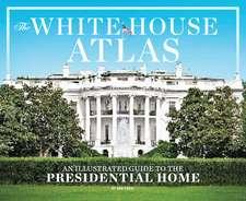 The White House Atlas