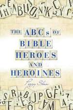 The ABCs of Bible Heroes and Heroines