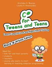 C# for Tweens and Teens (Black & White Edition)