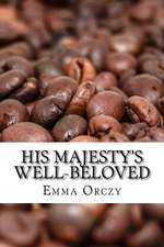 His Majesty's Well-Beloved