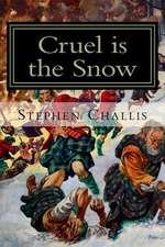 Cruel Is the Snow