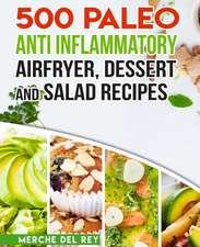 500 Paleo Anti Inflammatory Air Fryer Dessert and Salad Recipes