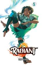 Radiant, Vol. 5
