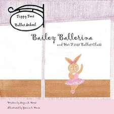 Bailey Ballerina and Her First Ballet Class