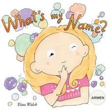 What's My Name? Arwen