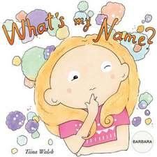 What's My Name? Barbara