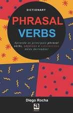 Dictionary Phrasal Verbs: Aprenda os principais phrasal verbs, adjetivos e substantivos deles derivados!