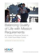Balancing Quality of Life with Mission Requirements