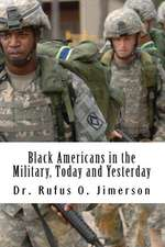 Black Americans in the Military, Today and Yesterday