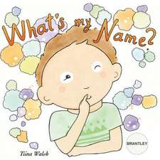 What's My Name? Brantley