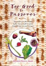 Too Good to Passover