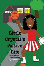 Little Crystal's Active Life