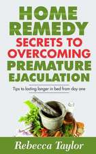 Home Remedy Secrets to Overcoming Premature Ejaculation