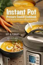 Instant Pot. Pressure Cooker Cookbook.