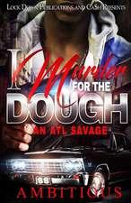 I Murder for the Dough