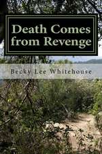 Death Comes from Revenge